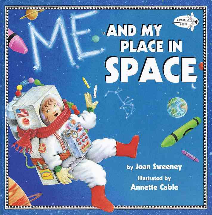 Me and My Place in Space By Sweeney, Joan/ Cable, Annette (ILT)