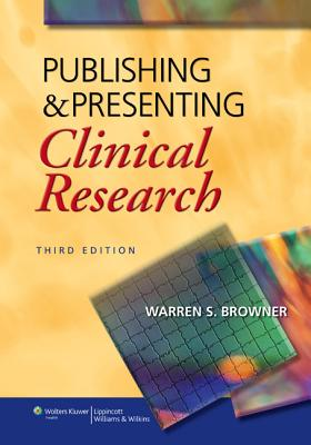 Publishing and Presenting Clinical Research By Browner, Warren